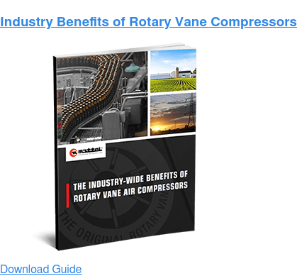 Industry Benefits of Rotary Vane Compressors Download Guide